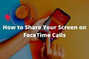 Can You Facetime And Share Screen