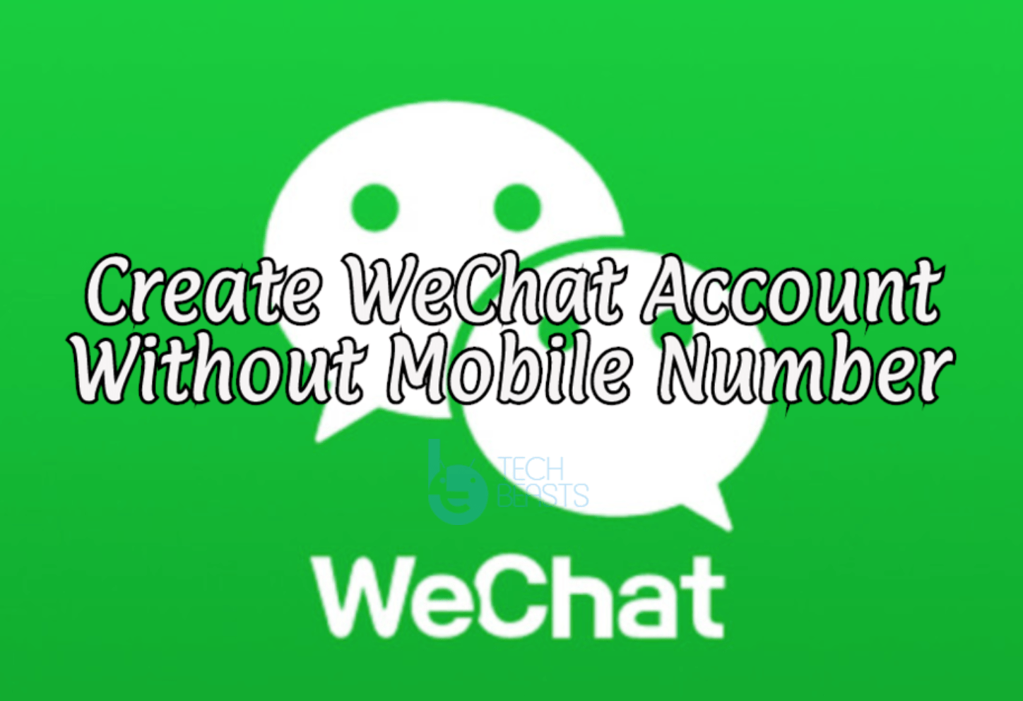 Create WeChat Account Without Mobile Number [ Simple Trick